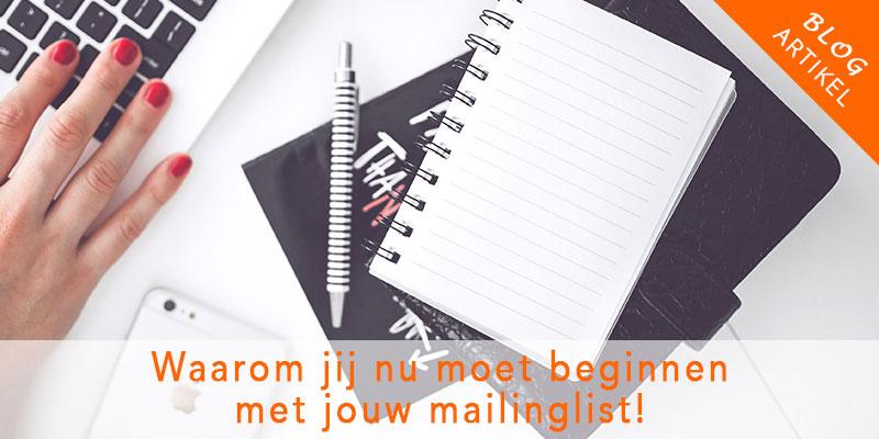 Waarom jij nu moet beginnen met jouw mailinglist!