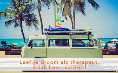 Leef je droom, maak hem realiteit!