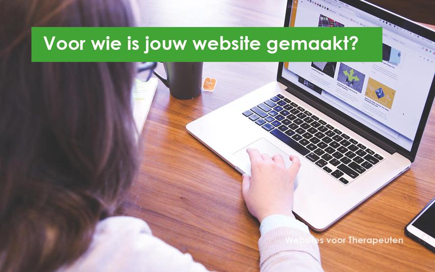 Voor wie is jouw website eigenlijk gemaakt?