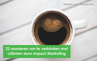 22 manieren om te verbinden met cliënten door Impact Marketing