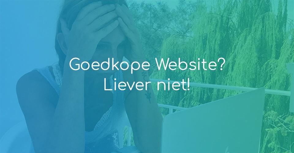 Goedkope website? Liever niet!
