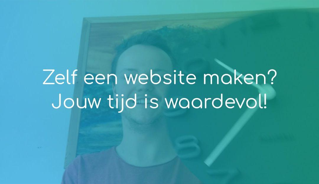 Zelf een website maken? Jouw tijd is waardevol!